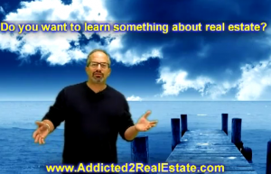 Addicted to Real Estate